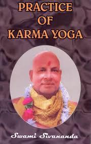 Practice Of Karma Yoga: Swami Sivananda: 9788170520146: Amazon.com: Books